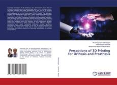 Capa do livro de Perceptions of 3D Printing for Orthosis and Prosthesis