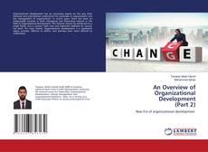 Bookcover of An Overview of Organizational Development (Part 2)