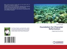 Bookcover of Foundation For Character Reformation