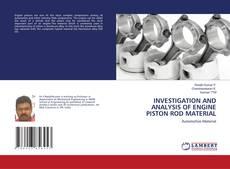 INVESTIGATION AND ANALYSIS OF ENGINE PISTON ROD MATERIAL kitap kapağı