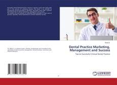 Borítókép a  Dental Practice Marketing, Management and Success - hoz