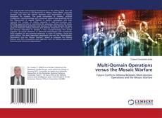 Bookcover of Multi-Domain Operations versus the Mosaic Warfare