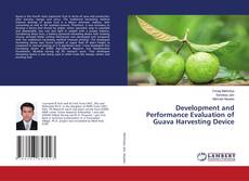 Bookcover of Development and Performance Evaluation of Guava Harvesting Device