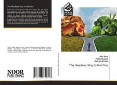 Bookcover of The Heedless Way to Nutrition