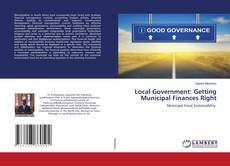 Bookcover of Local Government: Getting Municipal Finances Right