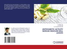 Bookcover of ANTIDIABETIC ACTIVITY NERIUM INDICUM MILL LEAVES