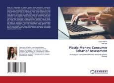 Bookcover of Plastic Money: Consumer Behavior Assessment