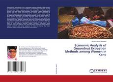 Bookcover of Economic Analysis of Groundnut Extraction Methods among Women in Kano
