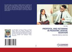 Bookcover of PROPOFOL AND KETAMINE IN PEDIATRIC DENTAL SEDATION