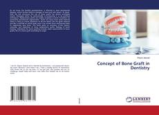 Bookcover of Concept of Bone Graft in Dentistry
