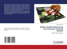 Soldier Health Monitoring and Location Tracking System kitap kapağı
