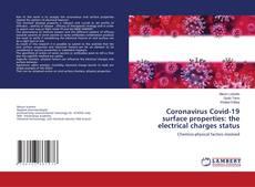 Coronavirus Covid-19 surface properties: the electrical charges status kitap kapağı