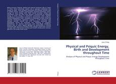 Bookcover of Physical and Psiquic Energy, Birth and Development throughout Time