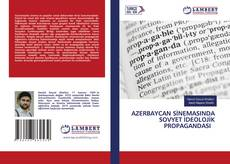 AZERBAYCAN SİNEMASINDA SOVYET İDEOLOJİK PROPAGANDASI kitap kapağı