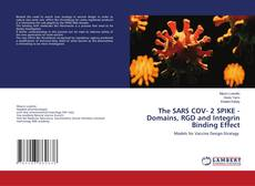 Bookcover of The SARS COV- 2 SPIKE - Domains, RGD and Integrin Binding Effect