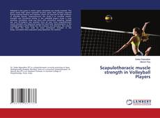 Bookcover of Scapulothoracic muscle strength in Volleyball Players