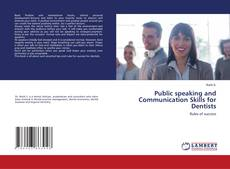 Bookcover of Public speaking and Communication Skills for Dentists