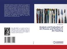 Bookcover of Analysis and Evaluation of Art Process and Product in Art Teaching