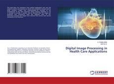 Capa do livro de Digital Image Processing in Health Care Applications