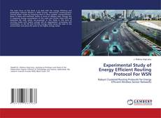 Bookcover of Experimental Study of Energy Efficient Routing Protocol For WSN