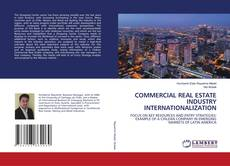 Bookcover of COMMERCIAL REAL ESTATE INDUSTRY INTERNATIONALIZATION