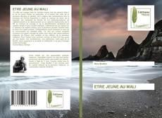 Bookcover of ETRE JEUNE AU MALI