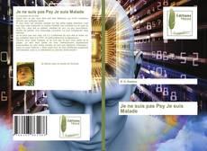 Bookcover of Je ne suis pas Psy Je suis Malade