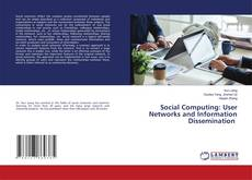 Bookcover of Social Computing: User Networks and Information Dissemination
