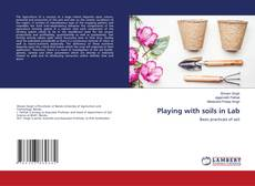Bookcover of Playing with soils in Lab