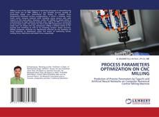 Buchcover von PROCESS PARAMETERS OPTIMIZATION ON CNC MILLING