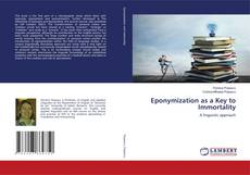 Bookcover of Eponymization as a Key to Immortality