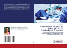 Bookcover of Pre-prosthetic Surgery: An Aid In Success Of Prosthodontic Treatment