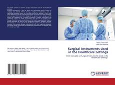 Buchcover von Surgical Instruments Used in the Healthcare Settings