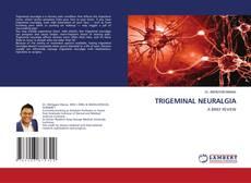 Bookcover of TRIGEMINAL NEURALGIA