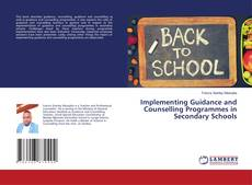 Bookcover of Implementing Guidance and Counselling Programmes in Secondary Schools