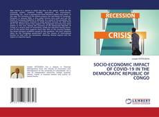 Buchcover von SOCIO-ECONOMIC IMPACT OF COVID-19 IN THE DEMOCRATIC REPUBLIC OF CONGO