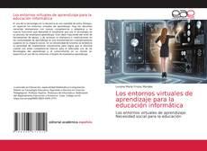 Portada del libro de Los entornos virtuales de aprendizaje para la educación informática