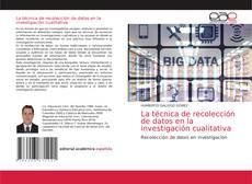 La técnica de recolección de datos en la investigación cualitativa的封面
