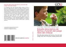 Обложка Estudio descriptivo de forma y función del juego libre del niño(a)