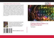 Обложка Código Moral Sobre La Discriminación