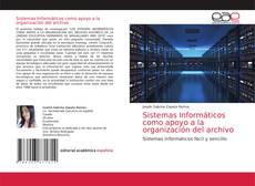 Обложка Sistemas Informáticos como apoyo a la organización del archivo