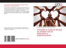 Обложка Inclusión y Cultura de paz en ámbito social educativo y organizacional