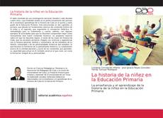 Portada del libro de La historia de la niñez en la Educación Primaria