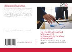 Borítókép a  La constitucionalidad aditiva en el ordenamiento jurídico ecuatoriano - hoz