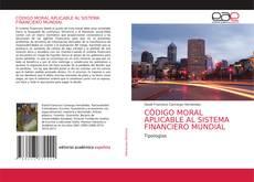 Обложка CÓDIGO MORAL APLICABLE AL SISTEMA FINANCIERO MUNDIAL