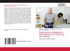 Обложка Bupivacaína hipobárica más fentanil en fractura de cadera