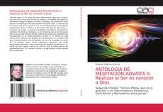 Bookcover of ANTOLOGÍA DE MEDITACIÓN ADVAITA II: Realizar al Ser es conocer a Dios