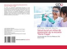 """Bookcover of Salud bucal en niños de preescolar de la escuela """"Rene Fraga"""""""