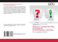 Обложка Género y Calidad de Vida en Espacios Universitarios y Sociales
