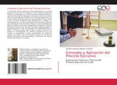 Bookcover of Concepto y Aplicación del Proceso Ejecutivo